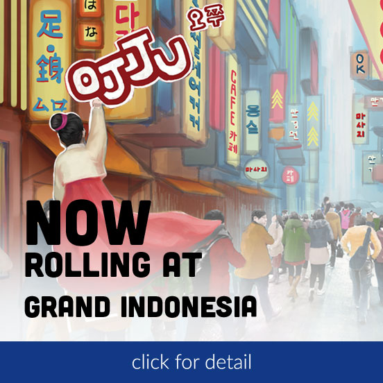 Now Rolling at Grand Indonesia